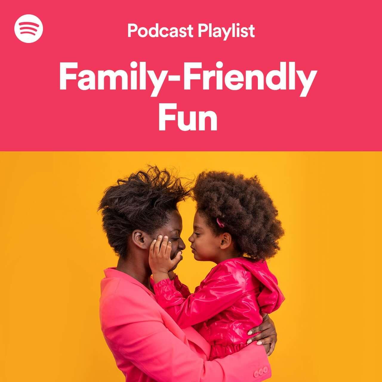 Spotify Family Podcasts Playlist